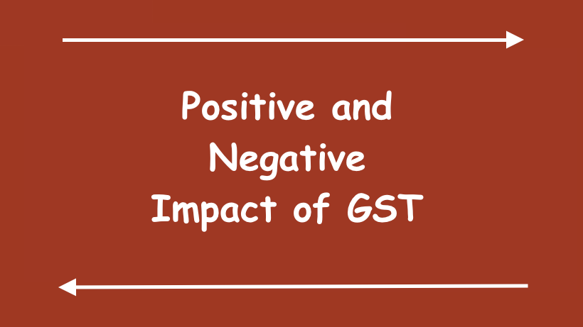 The Influence of GST on the Tax Payers: The Positives and The Negatives