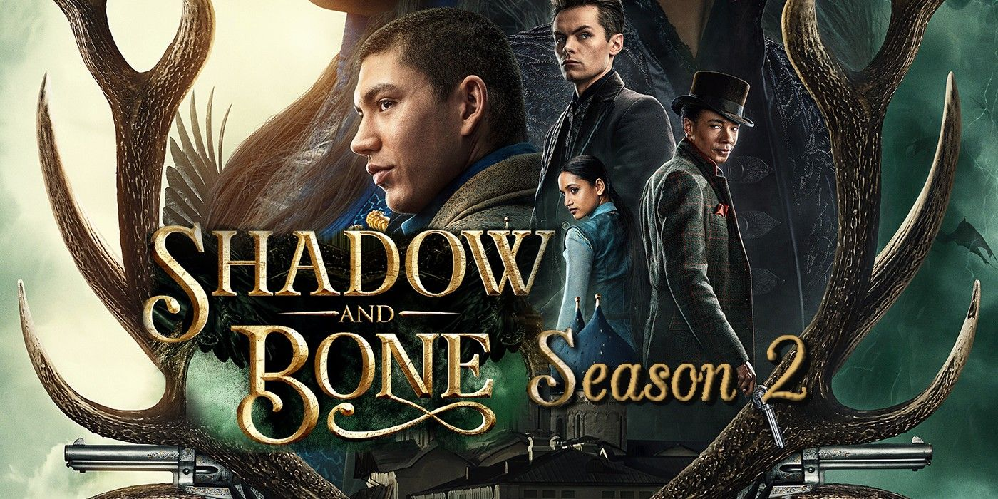 Shadow and Bone: Season 2 Release Date and Everything We Know
