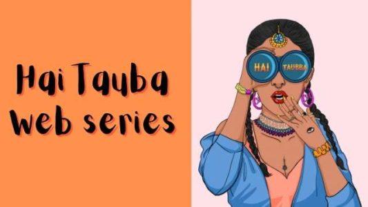 Hai Taubba alt balaji