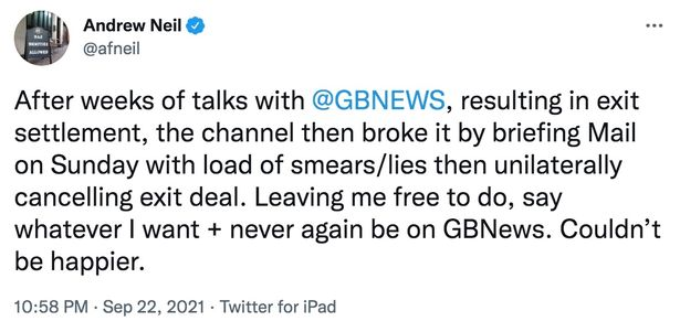 Andrew Neil tweeted last night, 'couldn't be happier' to cut ties with GB News